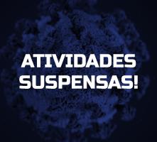 ATIVIDADES SUSPENSAS A PARTIR DE 17 DE MARÇO