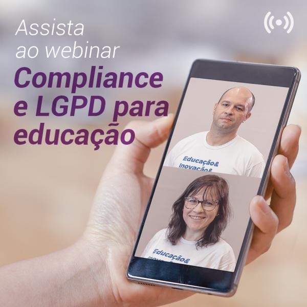 """ASSISTA AO VÍDEO DO WEBINAR """"COMPLIANCE E LGPD PARA EDUCAÇÃO"""""""