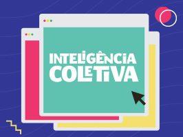 9ª EDIÇÃO DO INTELIGÊNCIA COLETIVA ACONTECEU EM 22 E 24/04